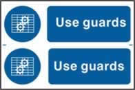Use guards sign 1mm rigid PVC self-adhesive backing 300 x 200mm