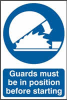 Guards must be in position before starting sign 1mm rigid PVC self-adhesive backing 200 x 300mm