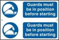 Guards must be in position before starting sign 1mm rigid PVC self-adhesive backing 300 x 200mm