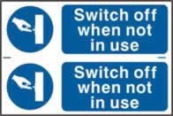 Switch off when not in use sign 1mm rigid PVC self-adhesive backing 300 x 200mm