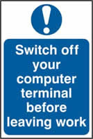 Switch off your computer terminal before leaving work sign 1mm rigid PVC self-adhesive backing 200 x 300mm