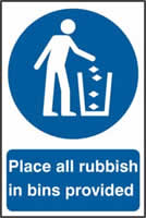 Place all rubbish in bins provided sign 1mm rigid PVC self-adhesive backing 200 x 300mm