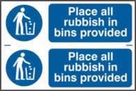 Place all rubbish in bins provided sign 1mm rigid PVC self-adhesive backing 300 x 200mm