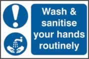Wash & sanitise your hands routinely sign 1mm rigid PVC self-adhesive backing 300 x 200mm