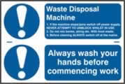 Waste disposal machine / Always wash your hands before commencing work sign 1mm rigid PVC self-adhesive backing 300 x 200mm