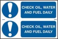 Check oil, water and fuel daily sign 1mm rigid PVC self-adhesive backing 300 x 200mm