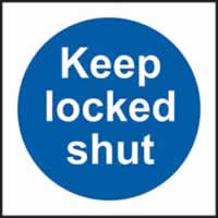 Keep locked shut sign 1mm rigid plastic 150 x 150mm