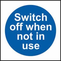Switch off when not in use sign 1mm rigid plastic 100 x 100mm