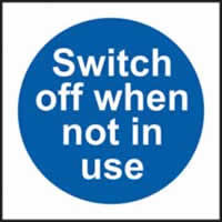 Switch off when not in use sign 1mm rigid plastic 150 x 150mm