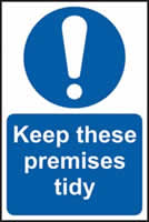 Keep these premises tidy self-adhesive vinyl 400 x 600mm
