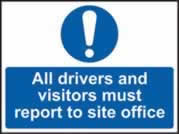 All drivers and visitors must report to site office self-adhesive vinyl 600 x 450mm
