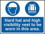 Hard hat and high visibility vest must be worn in this area sign Correx 600 x 450mm
