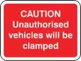 600 x 450 mm Dibond Caution Unauthorised vehicles.. clamped Road Sign without channel made from Aluminium Composite