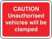600 x 450 mm Dibond Caution Unauthorised vehicles.. clamped Road Sign with channel made from Aluminium Composite