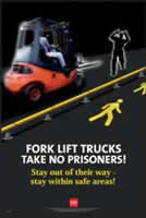 RoSPA Safety Poster - Forklift trucks take no prisoners Paper Laminated Poster