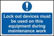 Lock out devices must be used on this equipment? sign 1mm rigid plastic 300 x 200mm