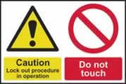 Caution Lockout procedure in operation Do not touch sign 1mm rigid plastic 300 x 200mm
