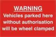 Warning Vehicles parked here without authorisation will be clamped - PVC 300 x 200mm sign made from 1mm rigid PVC