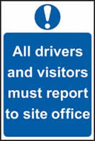 All drivers and visitors must report to site office sign 1mm rigid PVC self-adhesive backing 400 x 600mm