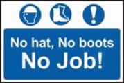 No hat, no boots, no job sign 1mm rigid PVC self-adhesive backing 600 x 400mm