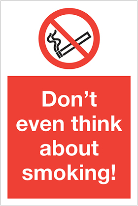 Don't even think about smoking! label. sign