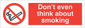 Don't even think about smoking label. sign