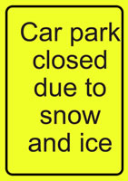 A4 Car Park Closed Due To Snow And Ice Safety Signs