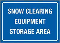 A4 Snow Clearing Equipment Storage Rigid Plastic Safety Signs