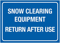 A4 Snow Clearing Equipment Return Rigid Plastic Safety Signs